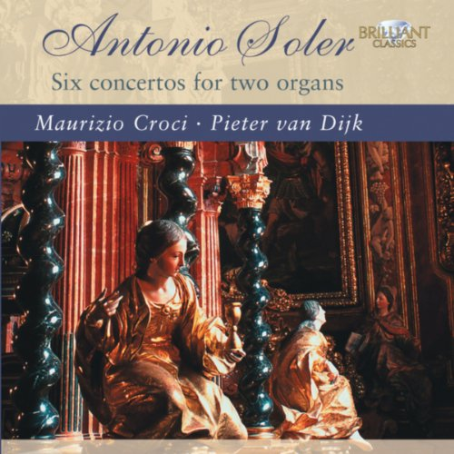 - Soler: Six Concertos for Two Organs