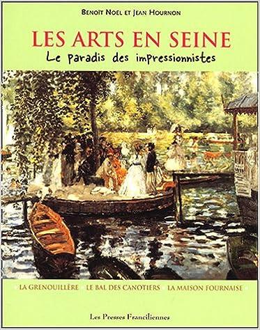 En ligne téléchargement LES ARTS EN SEINE. Le Paradis des impressionnistes. La Grenouillère de Croissy-sur-Seine, le Bal des canotiers de Bougival, la Maison Fournaise de Chatou pdf, epub
