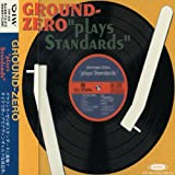 Plays Standards by Ground Zero (1997-11-11)