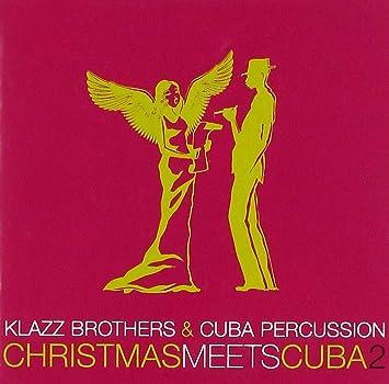 Christmas In Cuba.Klazz Brothers Cuba Percussion Christmas Meets Cuba 2
