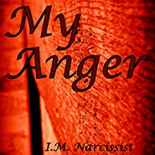 My Anger: IMNarcEvil, Book 7 Audiobook by I.M. Narcissist Narrated by Gary Roelofs