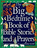 The Big Bedtime Book of Bible Stories and Prayers, Debbie T. O'Neal, 0687001269