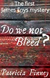 Do We Not Bleed?: The first James Enys mystery (The James Enys Mysteries Book 1)