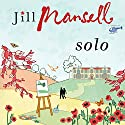 Solo Audiobook by Jill Mansell Narrated by Heather Wilds