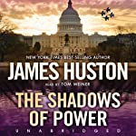 The Shadows of Power | James W. Huston