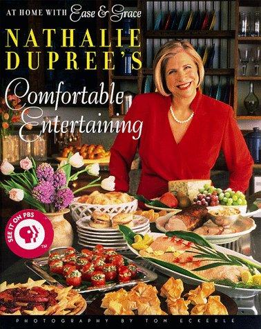 Nathalie Dupree's Comfortable Entertaining by Nathalie Dupree