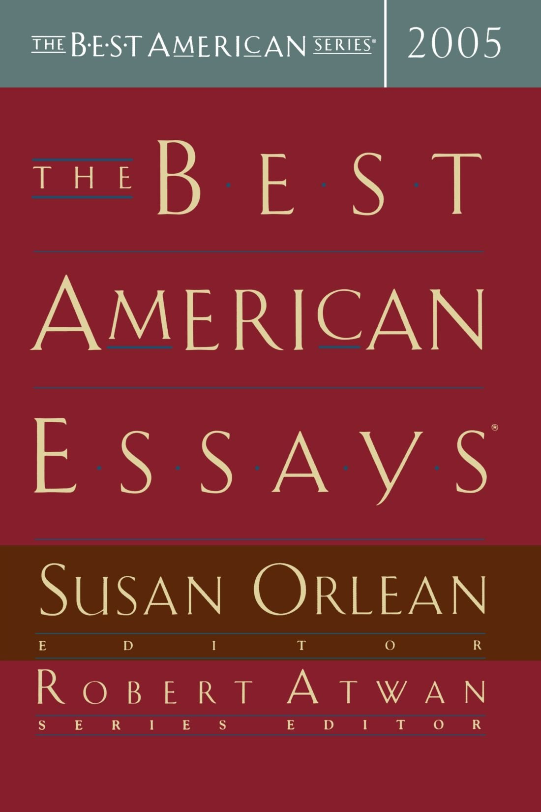 the best american essays the best american series susan  the best american essays 2005 the best american series susan orlean robert atwan 9780618357130 com books