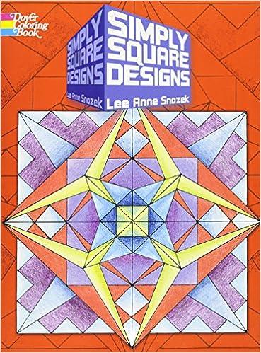 Simply Square Designs (Dover Design Coloring Books): Lee Anne Snozek ...