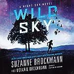 Wild Sky: The Night Sky, Book 2 | Suzanne Brockmann,Melanie Brockmann