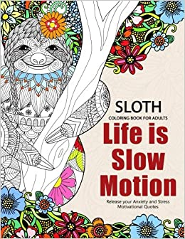 Sloth Coloring Book for Adults: Slow life Inspriational and ...