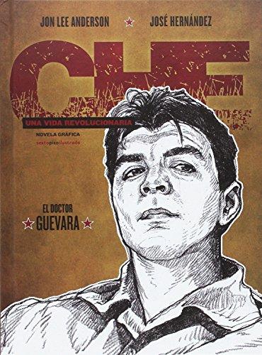 Che, una vida revolucionaria. El doctor Guevara