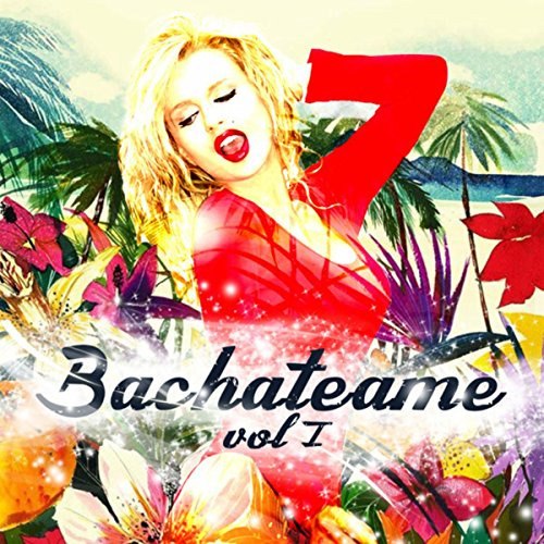 Stream or buy for $6.99 · Bachateame, Vol. I