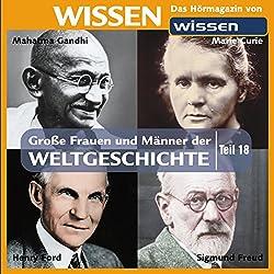 Große Frauen und Männer der Weltgeschichte (Teil 18)