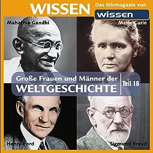 Große Frauen und Männer der Weltgeschichte (Teil 18) Hörbuch