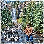 Average Human Being [Explicit]
