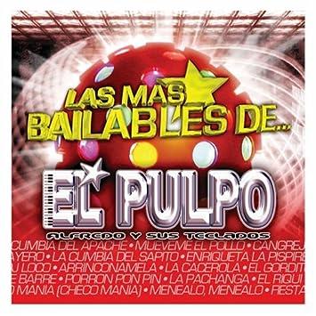 Mas Bailables by El Pulpo Alfredo y Sus Teclados: El Pulpo Alfredo y Sus Teclados: Amazon.es: Música