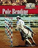 Pole Bending (The World of Rodeo)