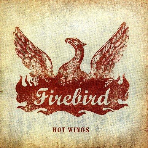 Hot Wings by Firebird (2006-09-05)