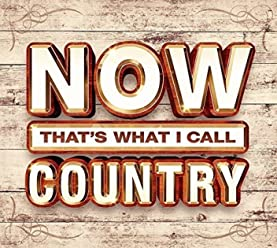 Now That's What I Call Country