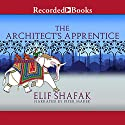 The Architect's Apprentice Audiobook by Elif Shafak Narrated by Piter Marek