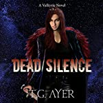 Dead Silence: The Valkyrie Series, Book 5 | T.G. Ayer