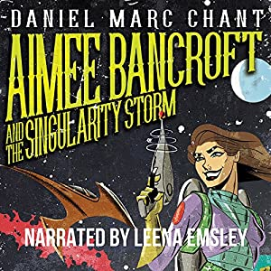Aimee Bancroft and the Singularity Storm Audiobook