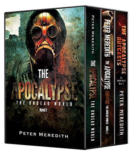 The Apocalypse Boxed Set: First 3 Books in The Undead World Series by [Meredith, Peter]