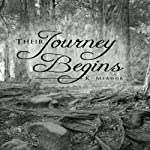 Their Journey Begins | K. Meador