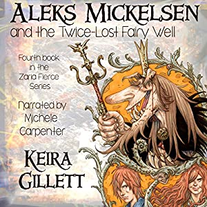 Aleks Mickelsen and the Twice-Lost Fairy Well Audiobook