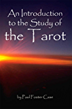 An Introduction to the Study of the Tarot - Cornerstone Edition