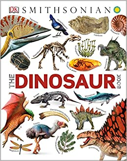the dinosaur book dk 9781465474766 amazon com books