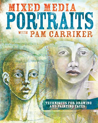 !B.e.s.t Mixed Media Portraits with Pam Carriker: Techniques for Drawing and Painting Faces Z.I.P