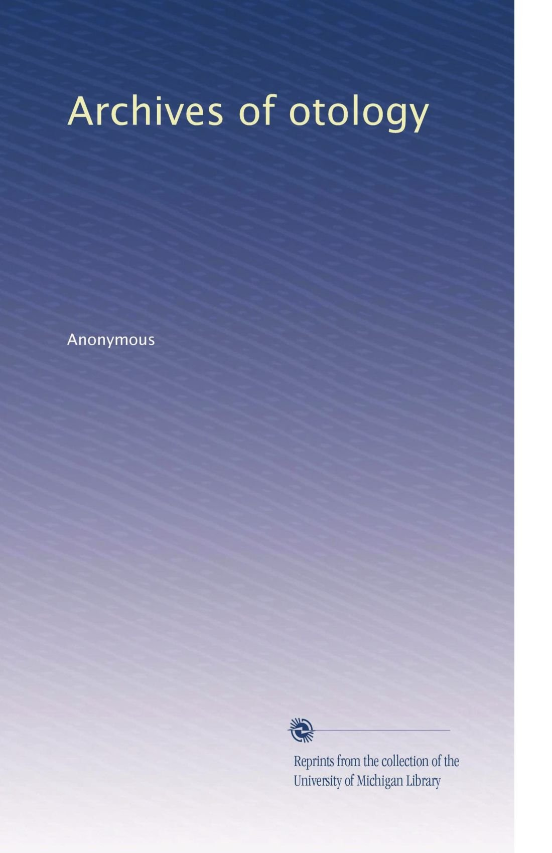 Download Archives of otology (Volume 3) pdf