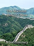 The Madness Behind China A Documentary
