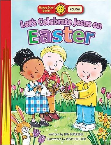 Download elettronico del pdf del libro di elettronica Let's Celebrate Jesus On Easter (Happy Day® Books: Holiday & Seasonal) FB2 0784717214