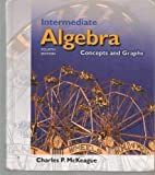 Intermediate Algebra : Concepts and Graphs, McKeague, Charles P., 0534433499