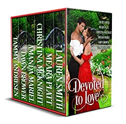 Devoted to Love: A Historical Romance Collection by [Smith, Lauren, Platt, Meara, McKnight, Christina, Mariel, Amanda, Brower, Dawn, Andresen, Tammy]