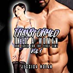 Transformed into a Woman and Taken for the First Time: Vol. 1 | Jessica Nolan