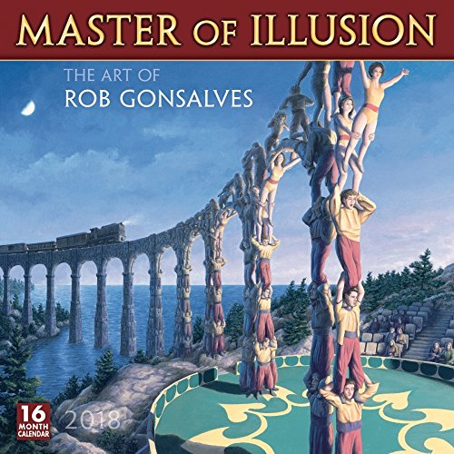 Master Of Illusion: The Art Of Rob Gonsalves 2018 Wall Calendar (CA0146)