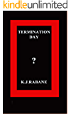 Termination Day?