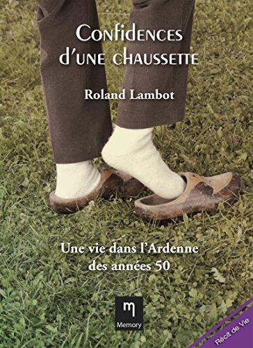 Confidences Dune Chaussette Une Vie Dans Lardenne Des Annees 50 Recit De Vie [Pdf/ePub] eBook
