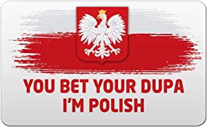 Makoroni - YOU BET YOUR DUPA I'M POLISH Polish Polonia Des#1 Refrigerator Wall Magnet 2x3 inc