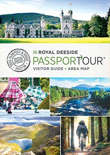 Royal Deeside PassporTour: Travel Guide,and map for Royal Deeside, Cairngorm National Park , Aberdeenshire, Scotland (2017/18)
