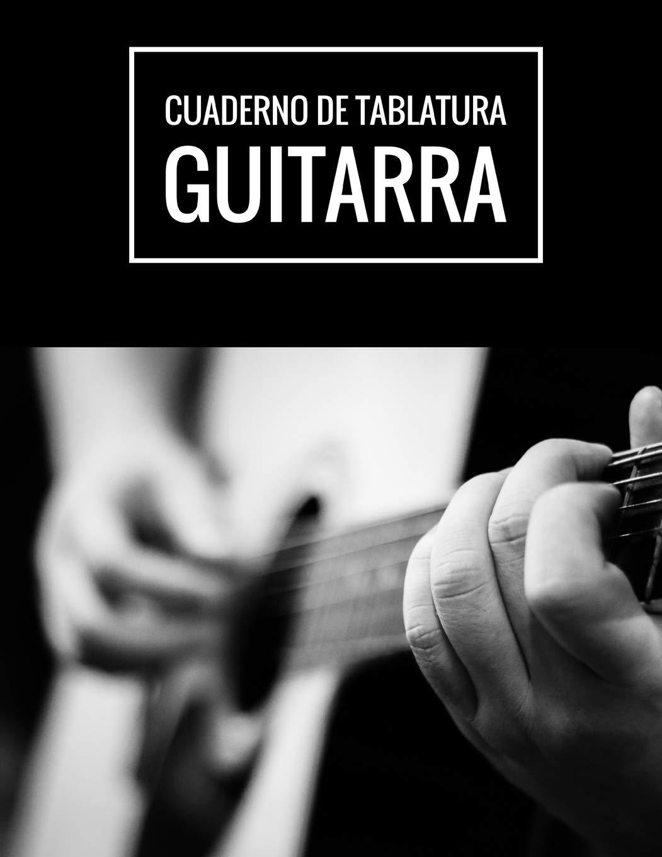 Cuaderno De Tablatura Guitarra: Guitarra Seis Cuerdas, Tamaño A4 ...