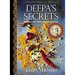 Deepa's Secrets: Slow Carb New Indian Cuisine