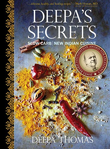 Deepa's Secrets: Slow Carb New Indian Cuisine by Deepa Thomas