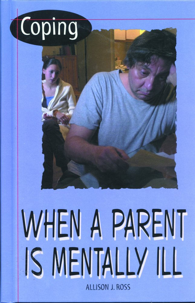 Download Coping When a Parent Is Mentally Ill ebook