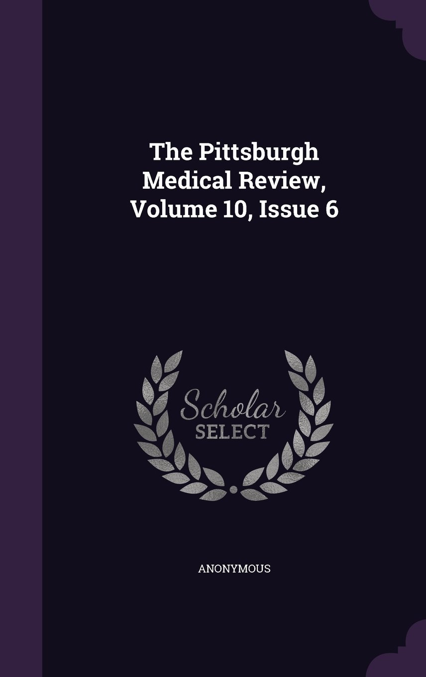Download The Pittsburgh Medical Review, Volume 10, Issue 6 pdf