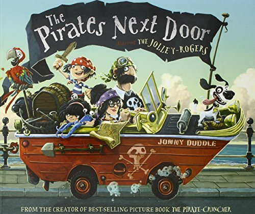 The Pirates Next Door: Starring the Jolley-Rogers. by Jonny Duddle