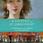The Fountain of St. James Court; or, Portrait of the Artist as an Old Woman: A Novel | Sena Jeter Naslund
